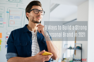 9 Ways to Build a Strong Personal Brand in 2021