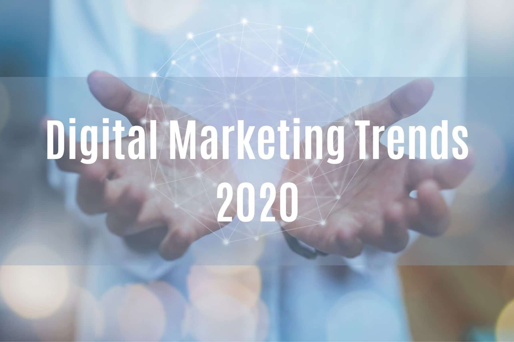 Digital Marketing Trends 2020