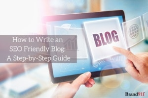 How to Write an SEO Friendly Blog: A Step-by-Step Guide